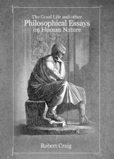 Omslag - The Good Life and Other Philosophical Essays on Human Nature