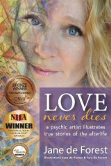 Omslag - Love Never Dies - A Psychic Artist Illustrates True Stories of the Afterlife