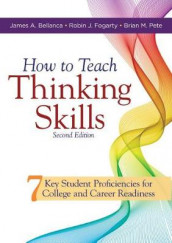 How to Teach Thinking Skills av James A Bellanca, Robin J Fogarty og Brian M Pete (Heftet)