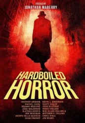 Hardboiled Horror av Kevin J Anderson, Heather Graham og Jonathan Maberry (Innbundet)