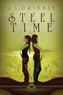 Steel Time av J L Gribble (Heftet)