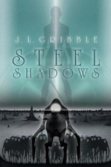 Steel Shadows av J L Gribble (Heftet)