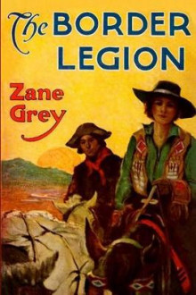The Border Legion av Zane Grey (Heftet)