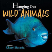 Hanging Out with Wild Animals - Book Three av Cheryl Batavia (Heftet)