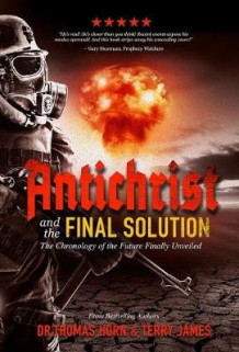 Antichrist and the Final Solution av Thomas Horn og Terry James (Heftet)