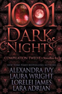 1001 Dark Nights av Alexandra Ivy, Laura Wright og Lorelei James (Heftet)