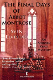 The Final Days of Abbot Montrose av Sven Elvestad og Stein Riverton (Heftet)