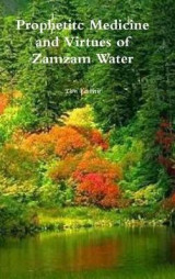 Omslag - Prophetitc Medicine and Virtues of Zamzam Water