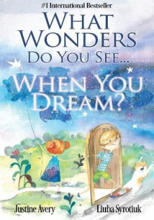 What Wonders Do You See... When You Dream? av Justine Avery (Heftet)