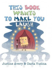This Book Wants to Make You Laugh av Justine Avery (Innbundet)