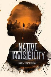 "Native Invisibility av Darrin ""1831"" Collins (Heftet)"