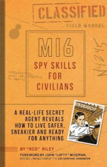 Mi6 Spy Skills for Civilians av Red Riley (Heftet)
