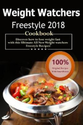 Weight Watchers Freestyle Cookbook 2018 av Daniel Fisher og Weight Watchers Freestyle (Heftet)