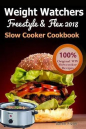 Weight Watchers Freestyle and Flex Slow Cooker Cookbook 2018 av Daniel Fisher og Weight Watchers Freestyle 2018 (Heftet)