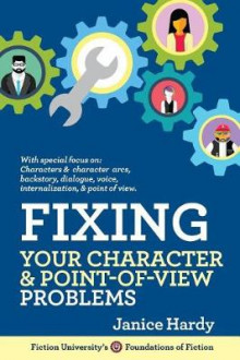Fixing Your Character and Point of View Problems av Janice Hardy (Heftet)