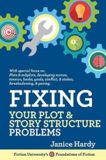 Fixing Your Plot and Story Structure Problems av Janice Hardy (Heftet)