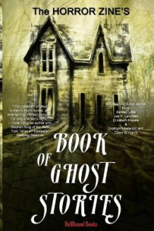 The Horror Zine's Book of Ghost Stories av Graham Masterton, Dawn G Harris og Joe R Lansdale (Heftet)