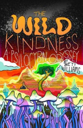 The Wild Kindness av Bett Williams (Heftet)