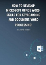 Omslag - How to Develop Microsoft Office Word Skills for Keyboarding and Document/Word Processing!