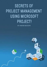 Omslag - Secrets of Project Management Using Microsoft Project!