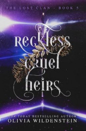 Reckless Cruel Heirs av Olivia Wildenstein (Heftet)