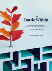 The Battle Within av Students of the 826 Valencia writing program at Ida B. Wells High School (Heftet)