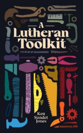 A Lutheran Toolkit av Ken Sundet Jones (Heftet)