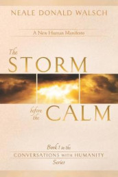 The Storm Before the Calm av Neale Donald Walsch (Heftet)