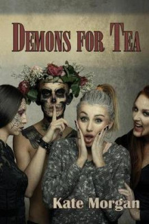 Demons for Tea av Kate Morgan (Heftet)