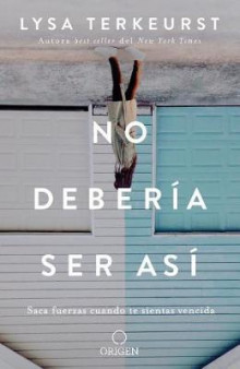 No Deberia Ser Asi Saca Fuerzas Cuando Te Sientas Vencida / It's Not Supposed to Be This Way av Lysa TerKeurst (Heftet)