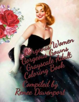 Omslag - Gorgeous Women Gorgeous Gowns Grayscale Adult Coloring Book