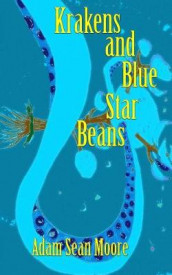 Krakens and Blue Star Beans av Adam Sean Moore (Heftet)