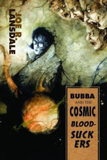 Bubba and the Cosmic Blood-Suckers / Bubba Ho-Tep av Joe R Lansdale (Heftet)