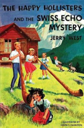 The Happy Hollisters and the Swiss Echo Mystery av Jerry West (Heftet)