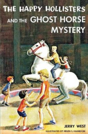 The Happy Hollisters and the Ghost Horse Mystery av Jerry West (Heftet)