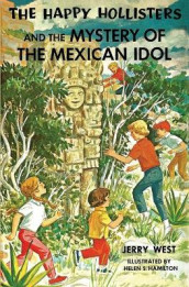 The Happy Hollisters and the Mystery of the Mexican Idol av Jerry West (Heftet)