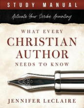 What Every Christian Writer Needs to Know av Jennifer LeClaire (Heftet)