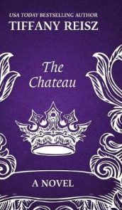 The Chateau av Tiffany Reisz (Innbundet)