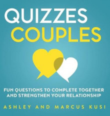 Quizzes for Couples av Ashley Kusi og Marcus Kusi (Innbundet)