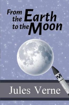 From the Earth to the Moon av Jules Verne (Heftet)