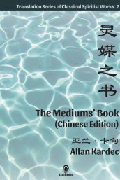 The Mediums' Book (Chinese Edition) av Allan Kardec (Heftet)