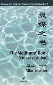 The Mediums' Book (Chinese Edition) av Allan Kardec (Innbundet)
