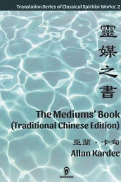 The Mediums' Book (Traditional Chinese Edition) av Allan Kardec (Heftet)