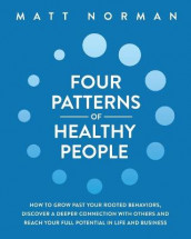 Four Patterns of Healthy People av Matt Norman (Heftet)