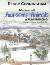 Adventures with Awesome Animals of Rumi Rancho av Peggy Cunningham (Heftet)