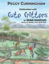 Celebrations with Cute Critters of Rumi Rancho av Peggy Cunningham (Heftet)