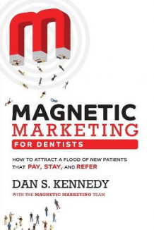 Magnetic Marketing for Dentists av Dan S Kennedy (Heftet)