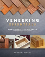 Omslag - Veneering Essentials: Simple Techniques and Practical Projects for Today's Woodworker