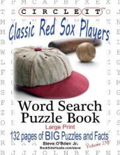 Circle It, Classic Boston Red Sox Players, Word Search, Puzzle Book av Lowry Global Media LLC, Steve O'Brien og Mark Schumacher (Heftet)