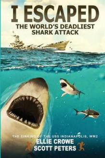 I Escaped The World's Deadliest Shark Attack av Scott Peters og Ellie Crowe (Heftet)